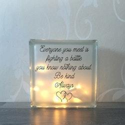 Glasblock Be kind