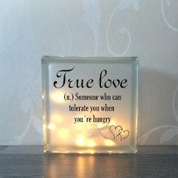 Glasblock True love...hungry