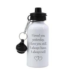 Vattenflaska I loved you