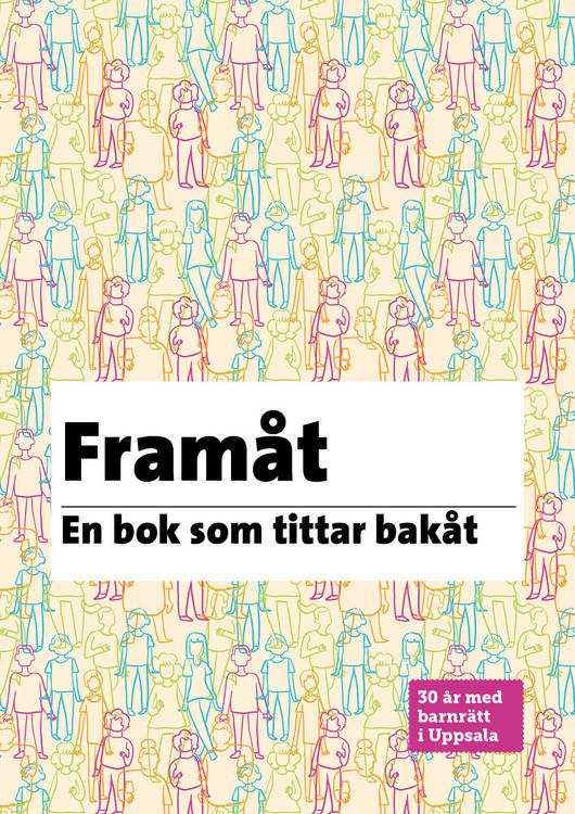Framåt - en bok som tittar bakåt. 30 år med barnrätt i Uppsala.