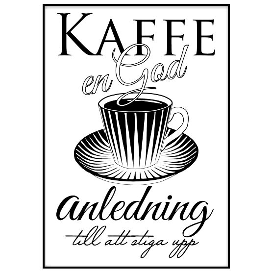 Poster: Kaffe - En god anledning