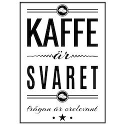 Poster: Kaffe är svaret