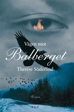 Vägen mot Bålberget av Therése Söderlind  (Inbunden)