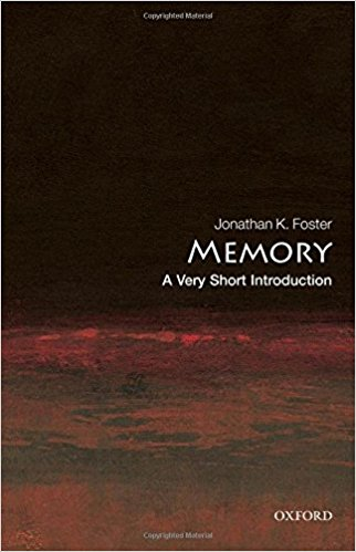 Memory: A Very Short Introduction 1st Edition by Jonathan K. Foster