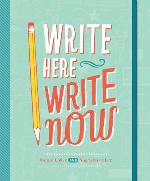 Write Here, Write Now - Chronicle Books