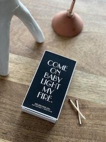 Light my fire Matches