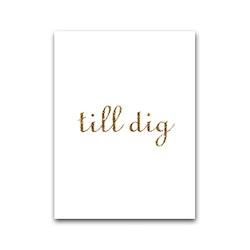 """Nobhilldesigners litet kort """"Till dig"""" skrivstil guld"""