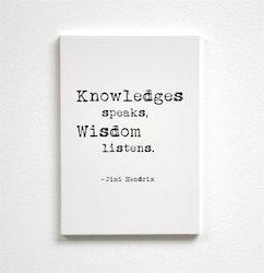 """Trätavla """"Knowledge speaks..."""" A5 vit"""