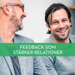 Feedback that strengthens relationships - May 6 2021