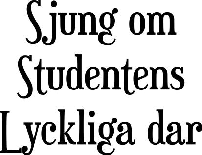 Sjung om studentens......
