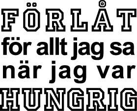 108. Förlåt Hungrig
