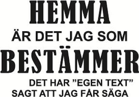 """704. Hemma Är Det Jag Som Bestämmer """"Egen Text"""""""