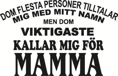 114. Viktigaste Kallar Mig För MAMMA