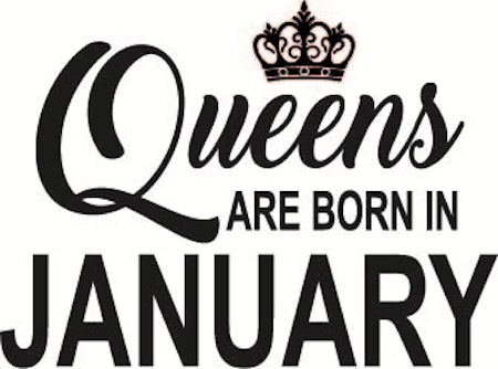 130. Queens Are Born in JANUARY