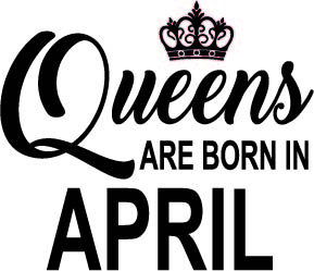 133. Queens Are Born in APRIL