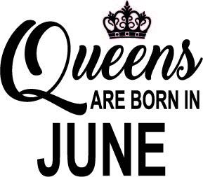 135. Queens Are Born in JUNE