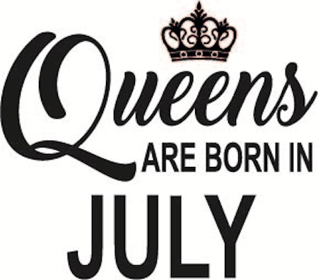 136. Queens Are Born in JULY