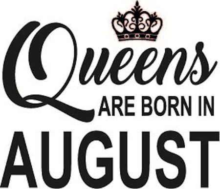 137. Queens Are Born in AUGUST