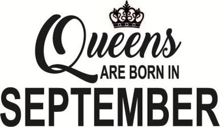138. Queens Are Born in SEPTEMBER