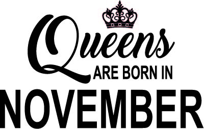 140. Queens Are Born in NOVEMBER