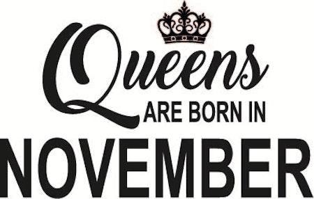 140. Queens Are Born in NOVEMBER