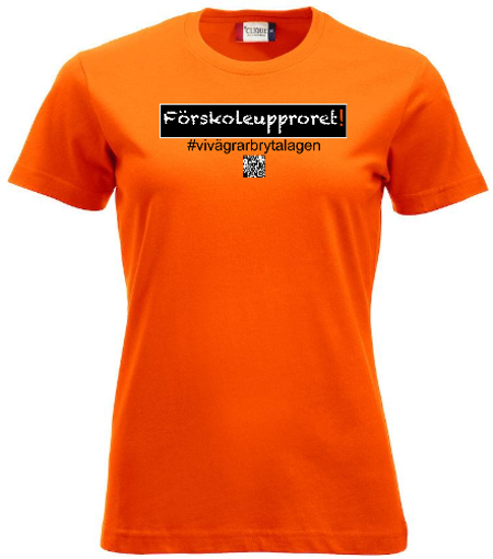 """Dam T-shirt """"Förskoleupproret!"""" #vivägrarbrytalagen"""