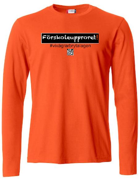 """T-shirt Lång ärm """"Förskoleupproret!"""" #vivägrarbrytalagen"""