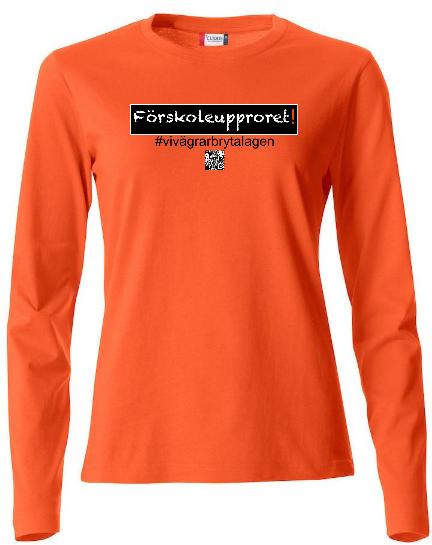 """Dam T-shirt Lång ärm """"Förskoleupproret!"""" #vivägrarbrytalagen"""