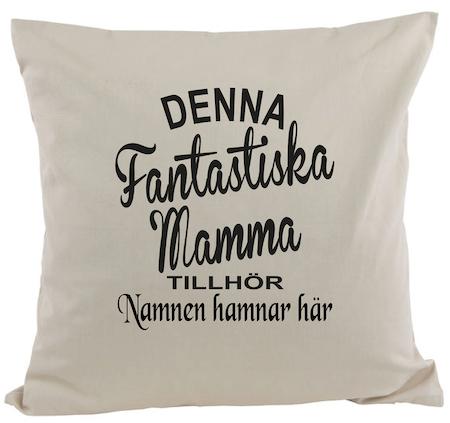 """Kuddfodral """"FANTASTISK MAMMA TILLHÖR"""""""