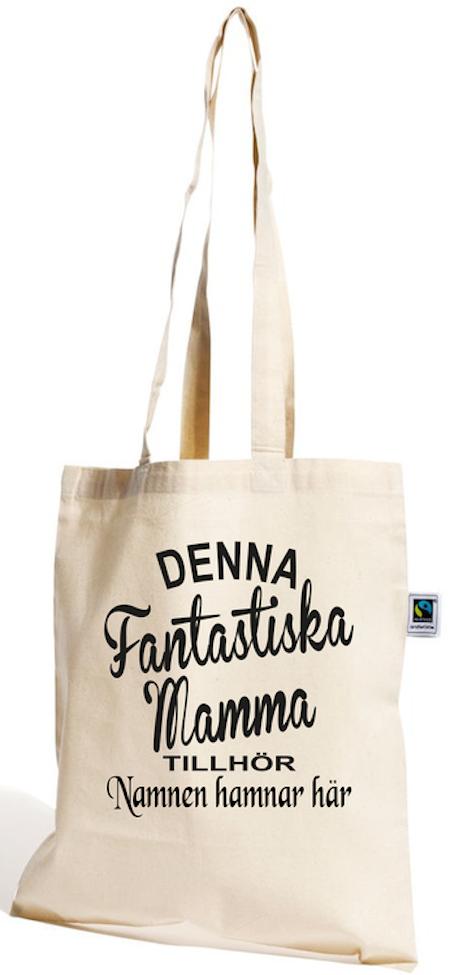 """Bomullskasse Fair Trade """"FANTASTISK MAMMA TILLHÖR"""""""