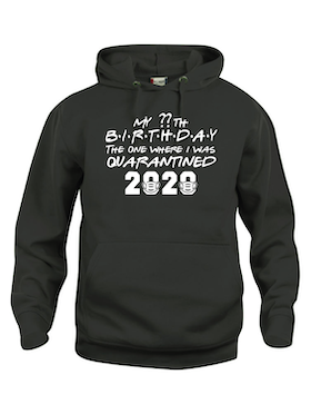 "Hoodtröja Basic ""MY ?? BIRTHDAY QUARANTINED 2020"""