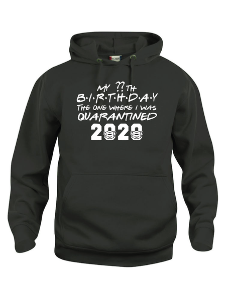 "Hoodtröja Basic ""MY ?? BIRTHDAY QUARANTINED 2020"""