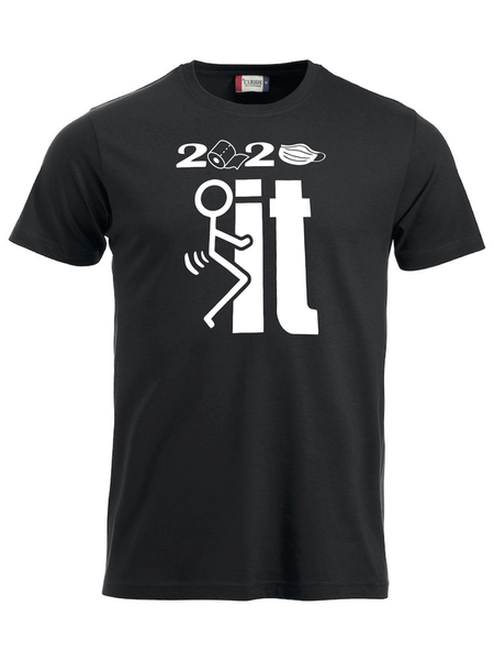 "T-shirt Classic ""2020 F_CK IT"""