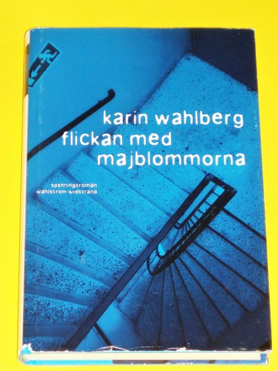 """Karin Wahlberg """"Flickan med majblommorna""""2004 Ett osedvanligt brutalt..."""