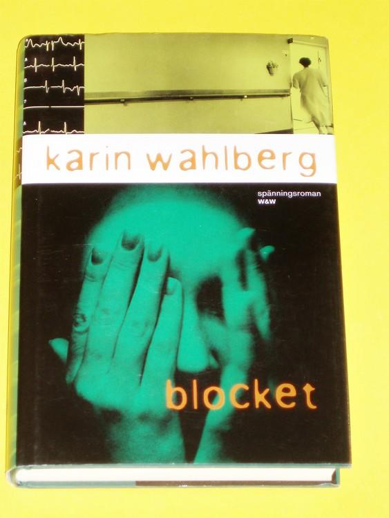 """Karin Wahlberg """"Blocket""""2006  denna gång får vi följa jakten på en mördare i de"""