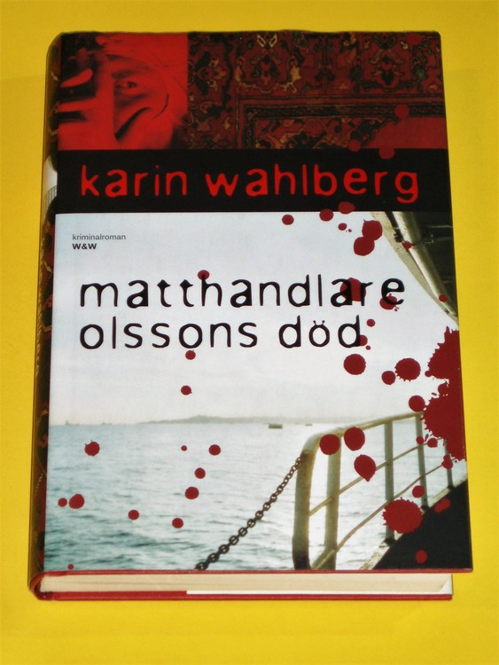 """Karin Wahlberg """"Matthandlare Olssons död"""". En man sitter på däcket..."""