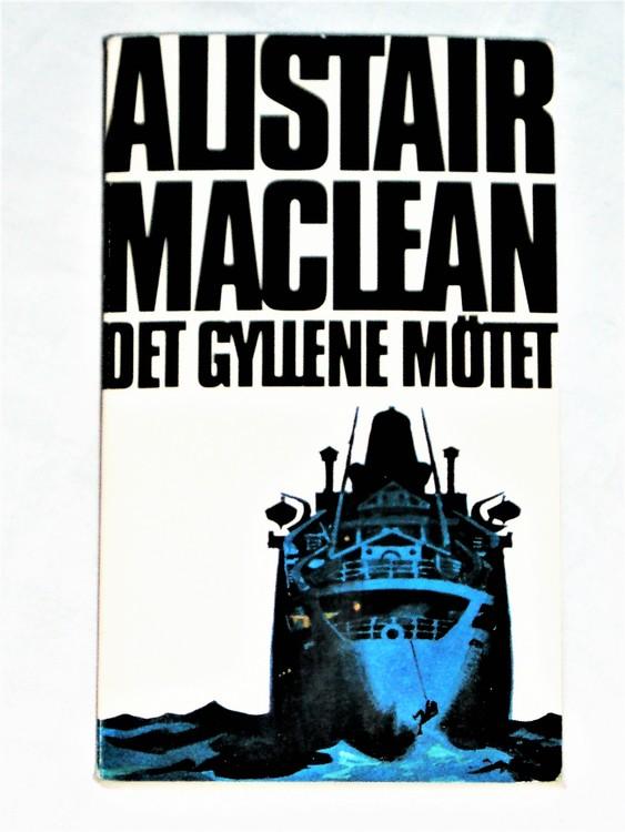 """Alistair Maclean """"Det Gyllene Mötet""""1977 mycket bra skick nyskick oläst"""