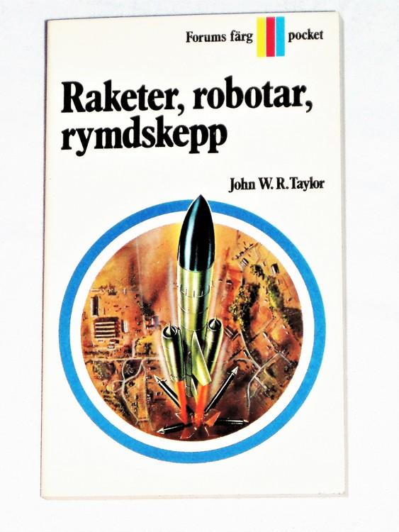 Raketer Robotar Rymdskepp tryckt 1971,160 sidor nyskick oläst.