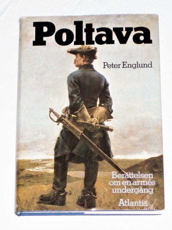 """Poltava """"Berättelsen Om En Arme´s Undergång""""Inbunden Atlantis Peter Englund."""