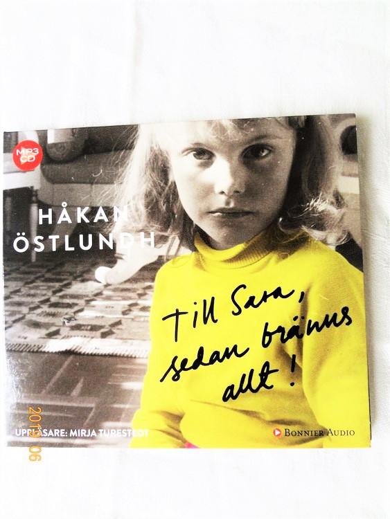 """Håkan Östlundh """"Till Sara, Sedan Bränns allt!"""" mycket bra skick begagnad."""