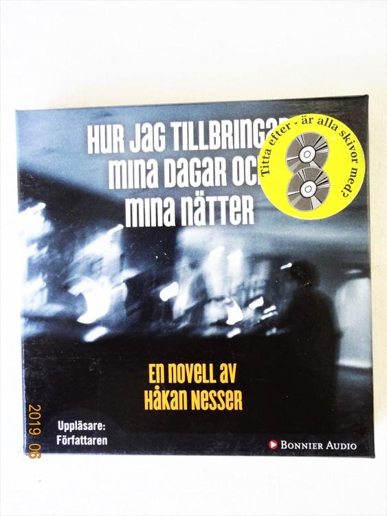 """Håkan Nesser """"Hur Jag Tillbringar Mina Dagar och Mina Nätter"""" mycket bra skick."""