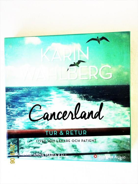 "Karin Wahlberg ""Cancerland Tur&Retur"" mycket bra skick."