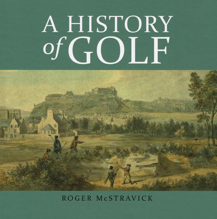 A History of Golf - Roger McStravick