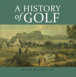 A History of Golf - Roger McStravick