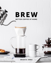 Brew: Better Coffe at Home