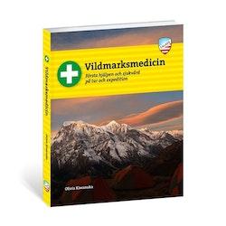 Vildmarksmedicin: Första hjälpen och sjukvård på tur och expedition