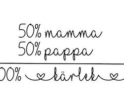 50% mamma 50% pappa 100% kärlek - Textiltryck -