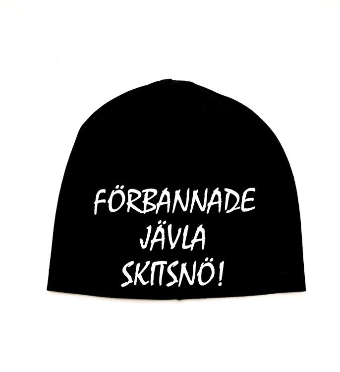 Mössa med tryck - Förbannade Jävla Skitsnö -