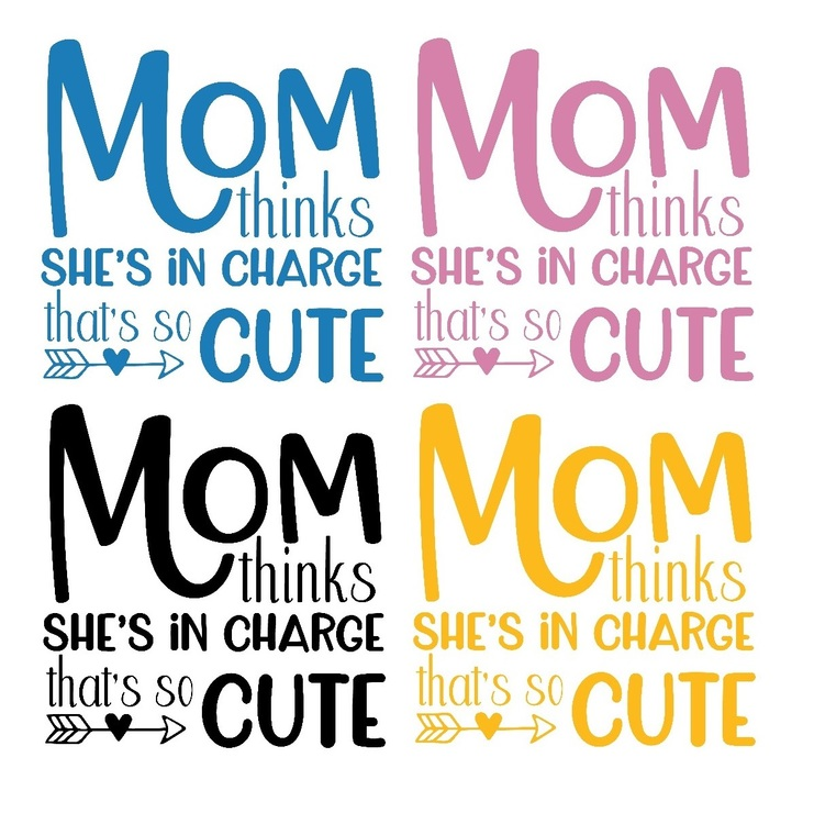 Mom thinks she's in charge that's so cute -Textiltryck-