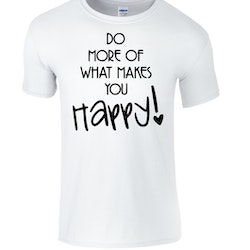 "T-shirt med tryck ""Do more of what makes you happy!"""
